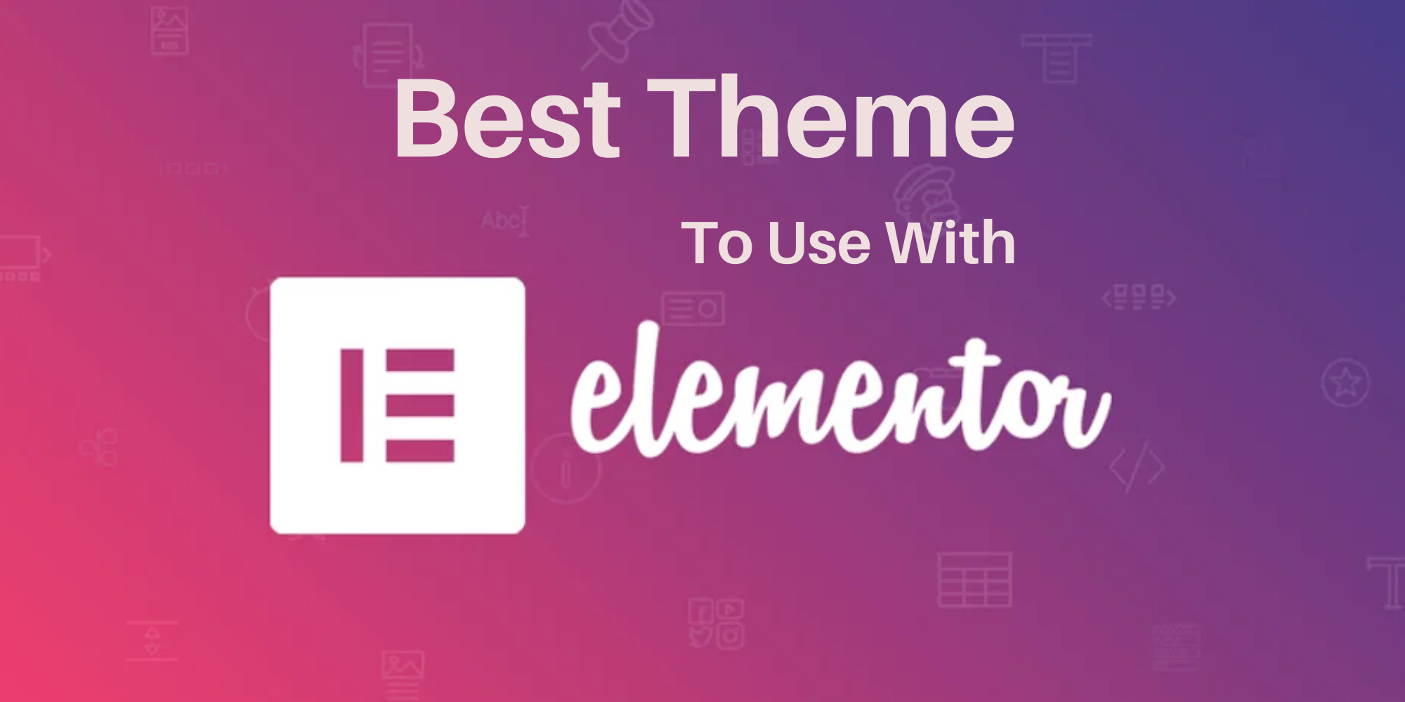 best theme to use with elementor