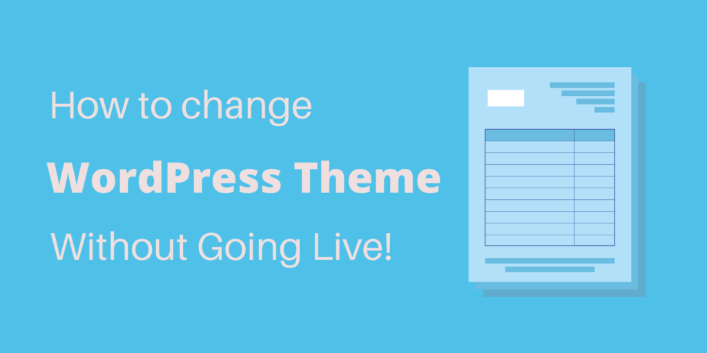 how to change wordpress theme without going live